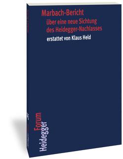 Marbach-Bericht über eine neue Sichtung des Heidegger-Nachlasses erstattet von Klaus Held von Held,  Klaus