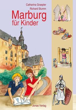 Marburg für Kinder von Graepler,  Catharina, Stumm,  Richard