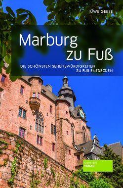 Marburg zu Fuß von Geese,  Uwe