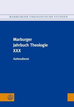 Marburger Jahrbuch Theologie XXX von Gräb-Schmidt,  Elisabeth, Preul,  Reiner