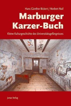 Marburger Karzer-Buch von Bickert,  Hans Günther, Nail,  Norbert
