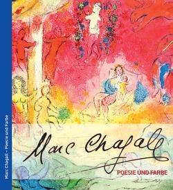 Marc Chagall – Poesie und Farbe von Waldschütz,  Johannes