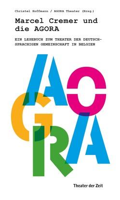 Marcel Cremer und die Agora von Hoffmann,  Christel