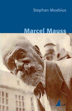 Marcel Mauss von Moebius,  Stephan, Schnettler,  Bernt