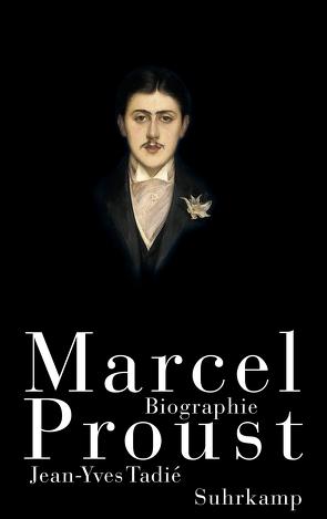 Marcel Proust von Looser,  Max, Tadié,  Jean-Yves