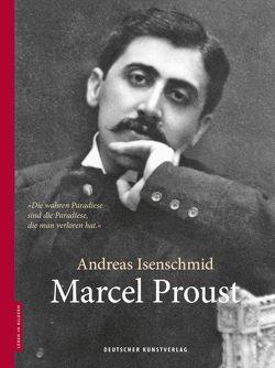 Marcel Proust von Isenschmid,  Andreas