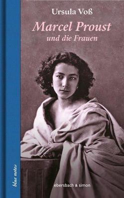 Marcel Proust und die Frauen von Voss,  Ursula