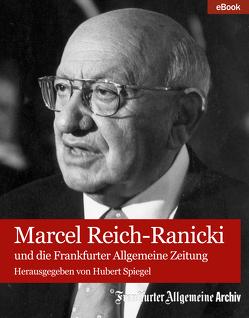 Marcel Reich-Ranicki von Eilmes,  Wolfgang, Frankfurter Allgemeine Archiv, Klemm,  Barbara, Pilar,  Daniel, Röth,  Frank, Spiegel,  Hubert, Trötscher,  Hans Peter