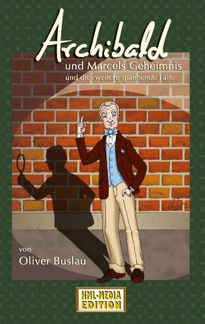 Marcels Geheimnis und drei weitere spannende Fälle von Buslau,  Oliver, HML-Media,  Edition-
