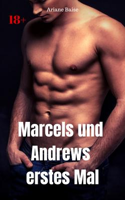 Marcels und Andrews erstes Mal von Baise,  Ariane