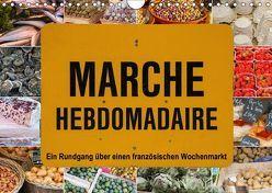 Marché hebdomadaire – Ein Rundgang über einen französischen Wochenmarkt (Wandkalender 2018 DIN A4 quer) von Benoît,  Etienne