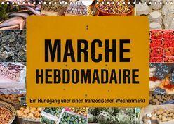 Marché hebdomadaire – Ein Rundgang über einen französischen Wochenmarkt (Wandkalender 2019 DIN A4 quer) von Benoît,  Etienne