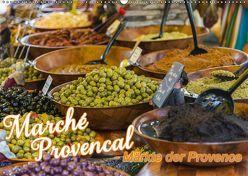 Marché Provencal – Märkte der Provence (Wandkalender 2019 DIN A2 quer) von Thiele,  Ralf-Udo