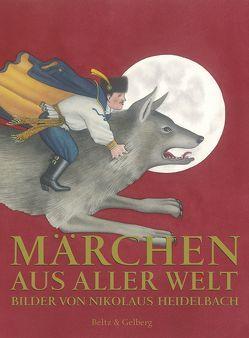 Märchen aus aller Welt – Sonderausgabe von Gelberg,  Hans-Joachim, Heidelbach,  Nikolaus
