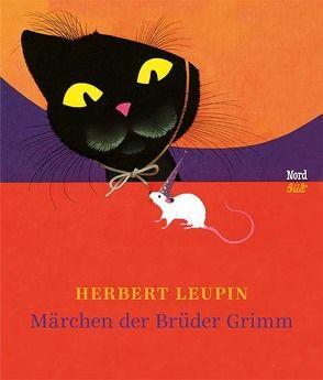 Märchen der Brüder Grimm von Geisel,  Sieglinde, Grimm Brüder, Leupin,  Herbert