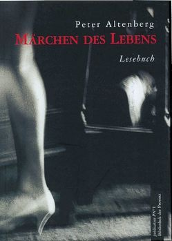 Märchen des Lebens von Altenberg,  Peter, Pils,  Richard