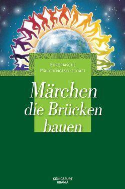 Märchen, die Brücken bauen von Heindrichs,  Heinz-A., Heindrichs,  Ursula, Lox,  Harlinda