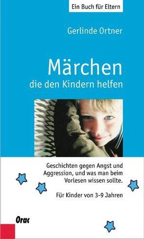 Märchen, die den Kindern helfen von Ortner,  Gerlinde, Pleyel,  Peter