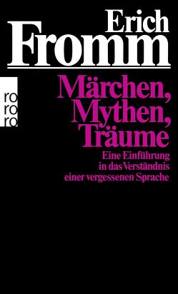 Märchen, Mythen, Träume von Fromm,  Erich, Mickel,  Ernst, Mickel,  Liselotte