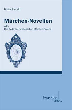 Märchen-Novellen von Arendt,  Dieter