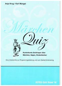 Märchen Quiz – Kunterbunte Quizfragen über Märchen, Sagen, Kinderbücher von Krug,  Anja, Mangei,  Karl
