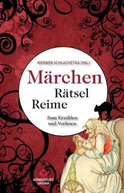 Märchen-Rätsel-Reime von Schlachetka,  Werner
