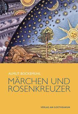 Märchen und Rosenkreuzer von Bockemühl,  Almut