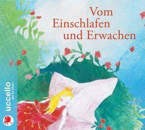 Märchen vom Einschlafen und Erwachen von Grimm,  Jacob, Grimm,  Wilhelm, Kastius,  Sabine, Steck,  Johannes