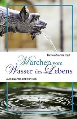 Märchen vom Wasser des Lebens von Stamer,  Barbara