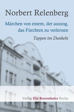 Märchen von einem, der auszog, das Fürchten zu verlernen von Relenberg,  Norbert
