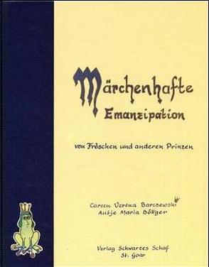 Märchenhafte Emanzipation von Barczewski,  Careen V, Böttger,  Antje M