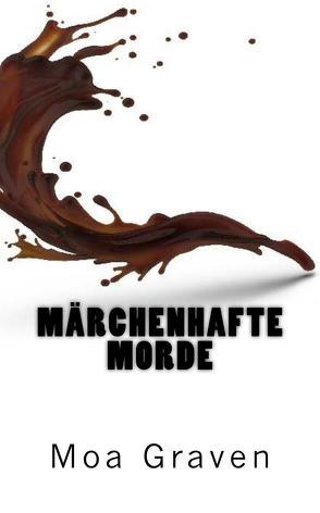 Märchenhafte Morde – Kriminalroman aus Ostfriesland von Graven,  Moa