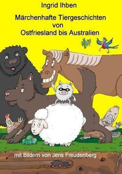 Märchenhafte Tiergeschichten von Ihben,  Ingrid
