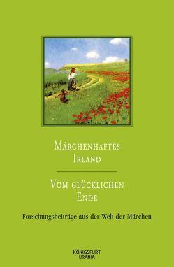Märchenhaftes Irland / Vom glücklichen Ende von Jacobsen,  Ingrid, Lox,  Harlinda, Lutkat,  Sabine