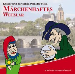 Märchenhaftes Wetzlar von Schmitt,  Bernd