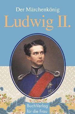 Märchenkönig Ludwig II. von Pfützner,  Christine