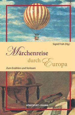 Märchenreise durch Europa von Früh,  Sigrid