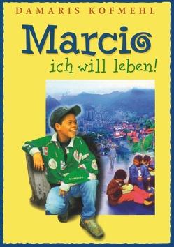 Marcio – ich will leben von Kofmehl,  Damaris
