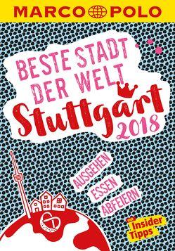 MARCO POLO Beste Stadt der Welt – Stuttgart 2018 (MARCO POLO Cityguides) von Aicher,  Annik, Bey,  Jens, Wiemer,  Karin