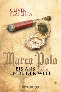 Marco Polo: Bis ans Ende der Welt von Plaschka,  Oliver
