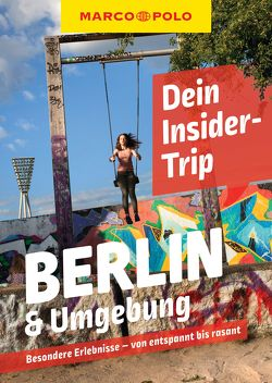 MARCO POLO Dein Insider-Trip Berlin & Umgebung von Miethig,  Martina