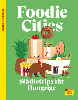 MARCO POLO Foodie Cities von Schader,  Juliane
