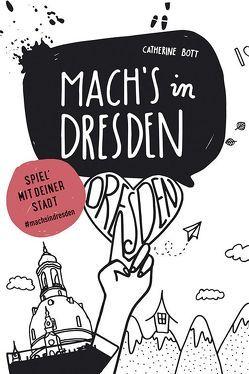 MARCO POLO Mach`s in Dresden von Bott,  Catherine
