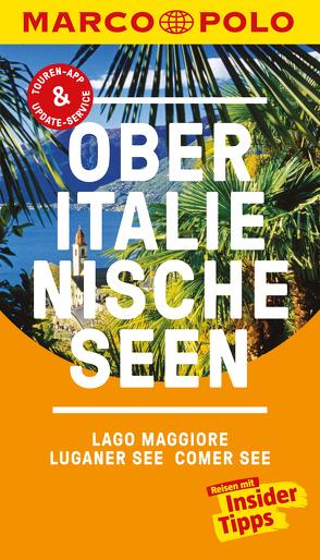 MARCO POLO Reiseführer Oberitalienische Seen, Lago Maggiore, Luganer See, Comer von Gisler,  Omar, Steiner,  Jürg