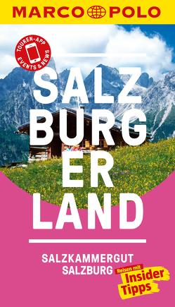 MARCO POLO Reiseführer Salzburg, Salzburger Land von Gruber,  Matthias, Hetz,  Siegfried, Paumgartner,  Gabriela, Rattey,  Monika
