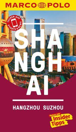 MARCO POLO Reiseführer Shanghai, Hangzhou, Sozhou von Meyer-Zenk,  Sabine, Schütte,  Hans-Wilm
