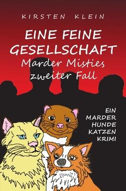 Marder-Hunde-Katzen-Krimi-Trilogie / Eine feine Gesellschaft von Klein,  Kirsten