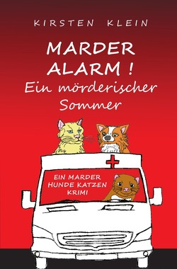 Marder-Hunde-Katzen-Krimi-Trilogie / Marder Alarm von Klein,  Kirsten