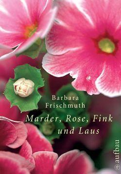 Marder, Rose, Fink und Laus von Frischmuth,  Barbara, Pirker,  Herbert