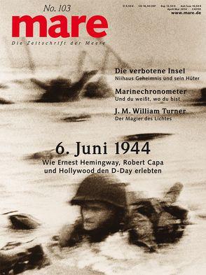 mare – Die Zeitschrift der Meere / No. 103 / D-Day von Gelpke,  Nikolaus